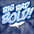 Big Bad Bold BB™