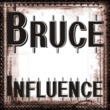 Bruce Influence