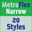 Metroflex Narrow™