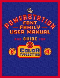 The PowerStation Font Family User Manual by Michael Doret