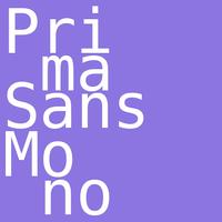 Prima Sans Mono