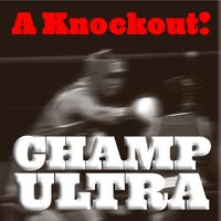 Champ Ultra