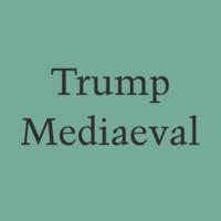 Trump Mediaeval