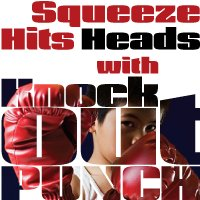 Squeeze Hits Heads with Knockout Punch!