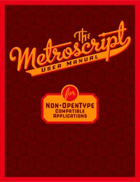 The Metroscript User Manual for Non-OpenType Compatible Applications by Michael Doret