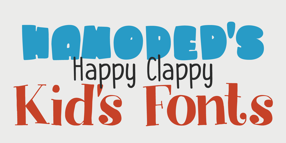 Hanoded's Happy Clappy Kids Fonts by Hanoded