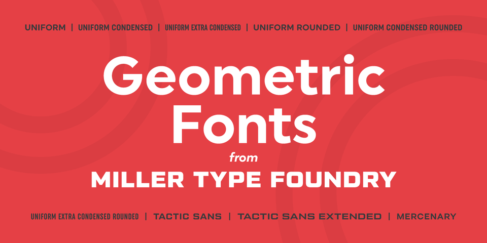 Geometric Fonts by Miller Type Foundry by Miller Type Foundry