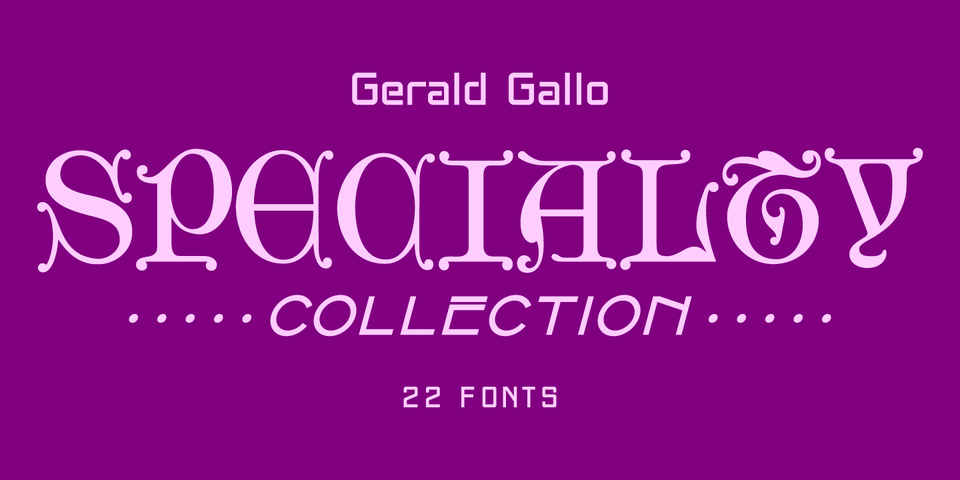 Gerald Gallo's Specialty Collection Fonts by Gerald Gallo