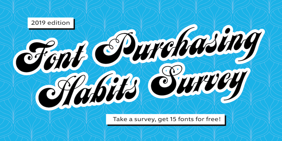 2019 Font Purchasing Habits Survey Bundle by Monotype