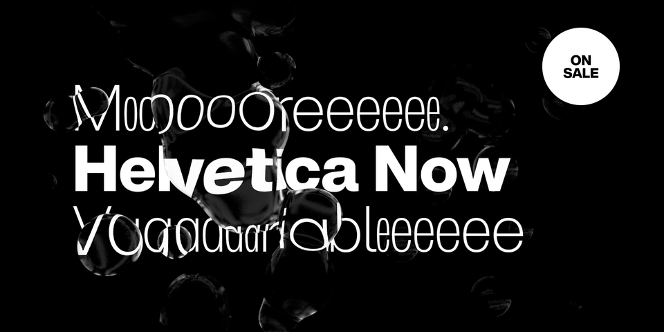 Special offer on Helvetica Now Variable