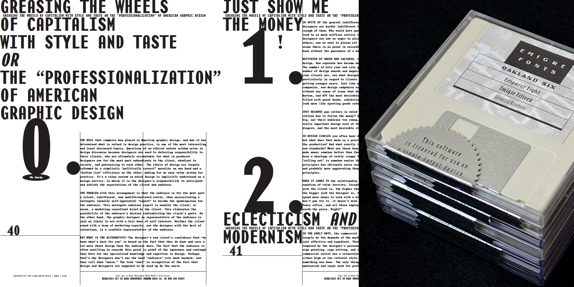 Left: A spread from issue 43 of the Emigre magazine from 1997, exploring the dark side of design - Greed, exploitation and selling out. Right: A stack of Emigres floppy disks, used to distribute their fonts.