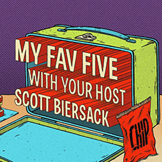 Scott Biersack: My Favorite Five