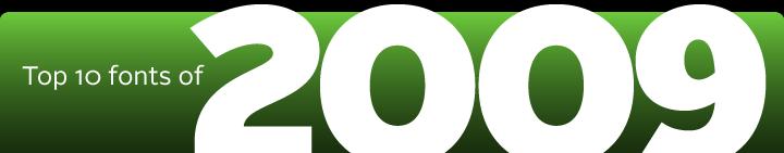 Top 10 fonts of 2009
