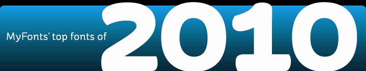 MyFonts top fonts of 2010