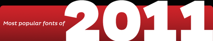 Most Popular Fonts of 2011